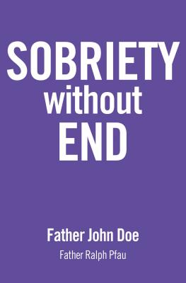 Sobriety Without End - Doe, Father John