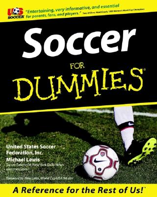Soccer for Dummies (R) - United States Soccer Federation Inc, and Lewis, Michael, and Lalas, Alexi (Foreword by)