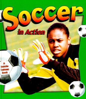 Soccer in Action - Kalman, Bobbie, and Walker, Niki