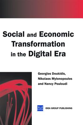 Social and Economic Transformation in the Digital Era - Doukidis, Georgios (Editor), and Mylonopoulos, Nikolaos (Editor), and Pouloudi, Nancy (Editor)