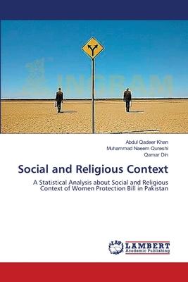 Social and Religious Context - Khan Abdul Qadeer, and Qureshi Muhammad Naeem, and Din Qamar