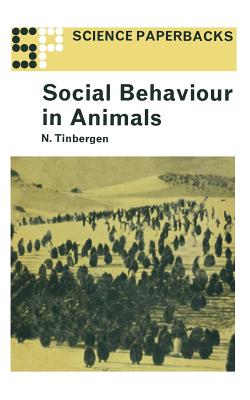 Social Behavior in Animals - Tinbergen, Nikolaas