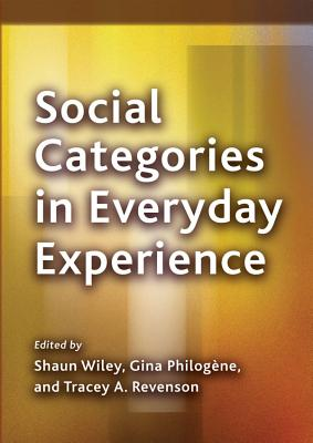 Social Categories in Everyday Experience - Wiley, Shaun (Editor)