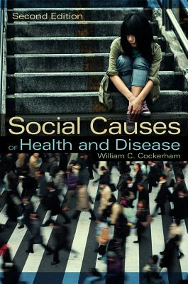 Social Causes of Health and Disease - Cockerham, William C.