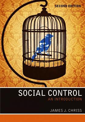 Social Control: An Introduction - Chriss, James J.