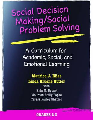 Social Decision Making/Social Problem Solving (SDM/SPS): Grades 2-3: A Curriculum for Academic, Social, and Emotional Learning - Elias, Maurice Jesse, and Butler, Linda Bruene