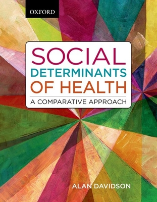 Social Determinants of Health: A Comparative Approach - Davidson, Alan