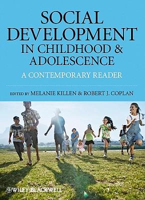 Social Development in Childhood and Adolescence: A Contemporary Reader - Killen, Melanie (Editor), and Coplan, Robert J. (Editor)