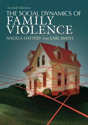 Social Dynamics of Family Violence (Second Edition, Second) - Hattery, Angela, Dr.