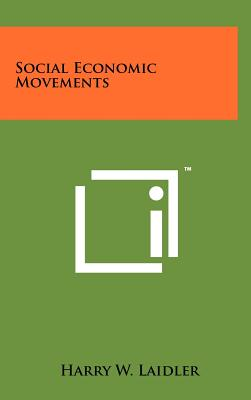Social Economic Movements - Laidler, Harry W