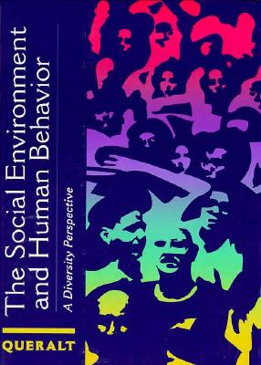 Social Environment and Human Behavior: A Diversity Perspective - Queralt, Magaly