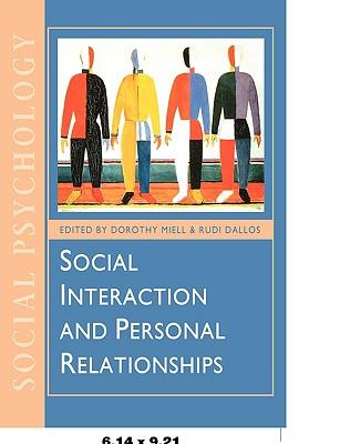 Social Interaction and Personal Relationships - Miell, Dorothy (Editor), and Dallos, Rudi, Dr. (Editor)