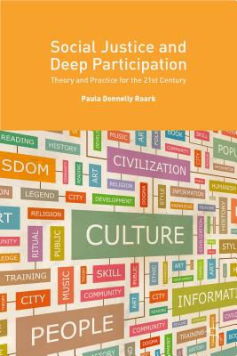 Social Justice and Deep Participation: Theory and Practice for the 21st Century - Donnelly Roark, Paula