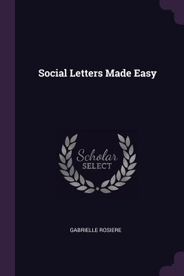 Social Letters Made Easy - Rosiere, Gabrielle