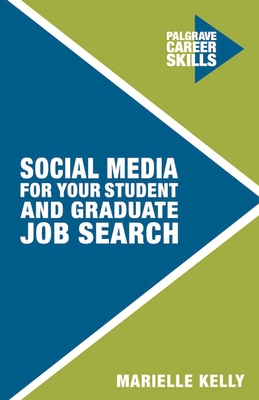 Social Media for Your Student and Graduate Job Search - Kelly, Marielle