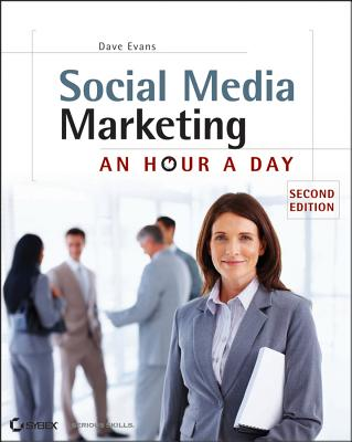 Social Media Marketing: An Hour a Day - Evans, Dave