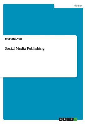 Social Media Publishing - Acar, Mustafa