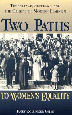 Social Movements Past and Present Series: Two Paths to Women's Equality (Paperback) - Giele, Janet Z, Dr., PhD