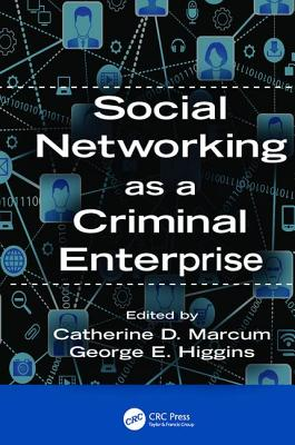 Social Networking as a Criminal Enterprise - Marcum, Catherine D. (Editor)