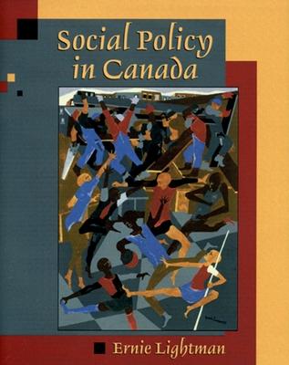 Social Policy in Canada - Lightman, Ernie