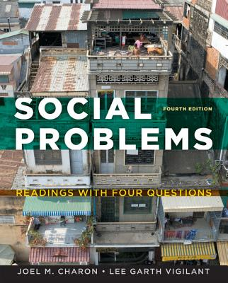 Social Problems: Readings with Four Questions - Charon, Joel M, and Vigilant, Lee Garth