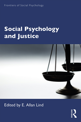 Social Psychology and Justice - Lind, E. Allan (Editor)