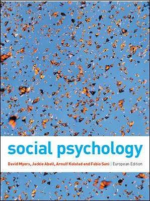 Social Psychology - Myers, David, and Abell, Jackie, and Kolstad, Arnulf