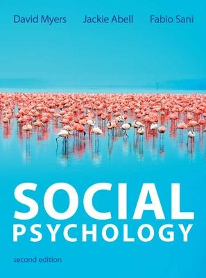 Social Psychology - Myers, David, and Abell, Jackie, and Sani, Fabio