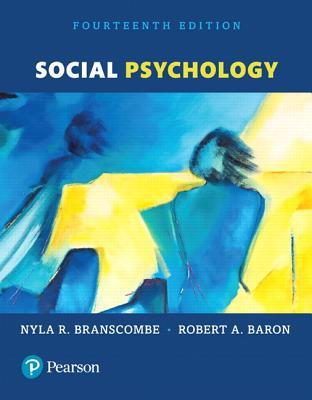 Social Psychology - Branscombe, Nyla R, and Baron, Robert A