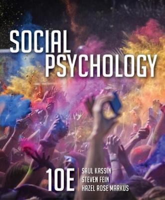 Social Psychology - Kassin, Saul, and Fein, Steven, and Markus, Hazel