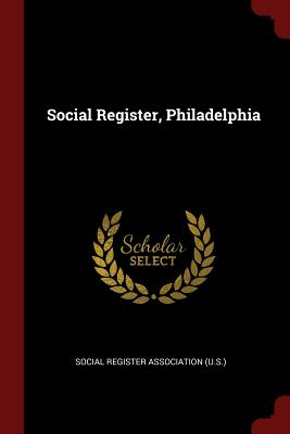 Social Register, Philadelphia - Social Register Association (U S ) (Creator)