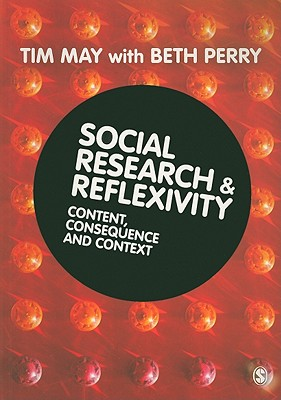 Social Research and Reflexivity - May, Tim, and Perry, Beth