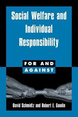Social Welfare and Individual Responsibility - Schmidtz, David, and Goodin, Robert E, and Frey, R G (Editor)