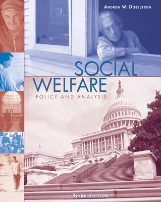 Social Welfare: Policy and Analysis - Dobelstein, Andrew W.