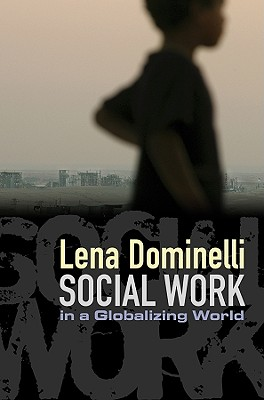 Social Work in a Globalizing World - Dominelli, Lena