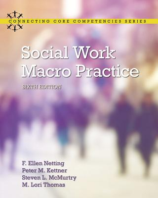 Social Work Macro Practice - Netting, F. Ellen, and Kettner, Peter M., and McMurtry, Steve L.