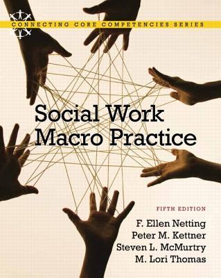 Social Work Macro Practice - Netting, F. Ellen, and McMurtry, Steve L., and Kettner, Peter M.