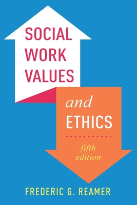 Social Work Values and Ethics - Reamer, Frederic G
