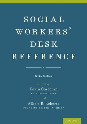 Social Workers' Desk Reference - Corcoran, Kevin, and Roberts, Albert R