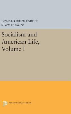 Socialism and American Life, Volume I - Egbert, Donald Drew, and Bassett, Thomas D. (Editor)