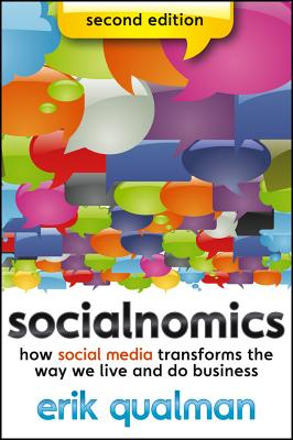 Socialnomics: How Social Media Transforms the Way We Live and Do Business - Qualman, Erik