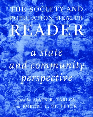 Society And Population Health Reader, The: Vol 2: A State and Community Perspective - Tarlov, Alvin R., and St.Peter, Robert F. (Volume editor)