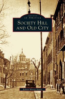 Society Hill and Old City - Skaler, Robert Morris
