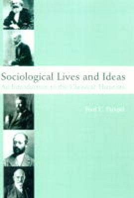 Sociological Lives and Ideas: An Introduction to the Classical Theorists - Pampel, Fred C.