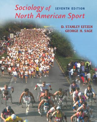 Sociology of North American Sport - Eitzen, D Stanley, and Sage, George Harvey