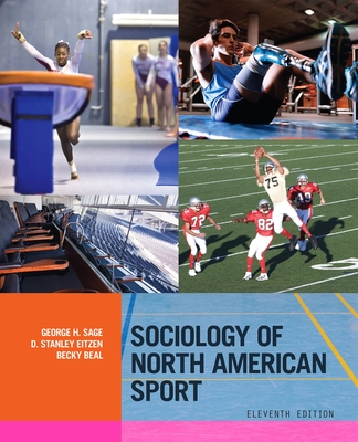 Sociology of North American Sport - Sage, George H, and Eitzen, D Stanley, and Beal, Becky