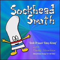 Sock Drawer Sing-Along - Sockhead Smith & Freddy Shoehorn