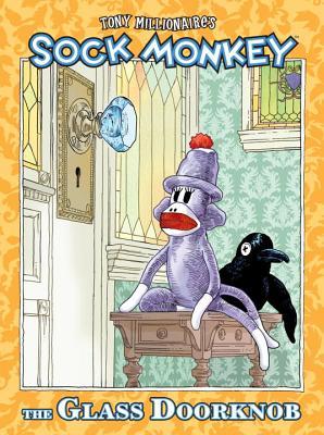 Sock Monkey: The Glass Doorknob -