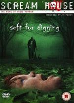 Soft for Digging