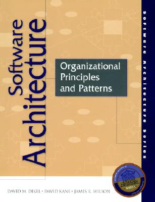 Software Architecture: Organizational Principles and